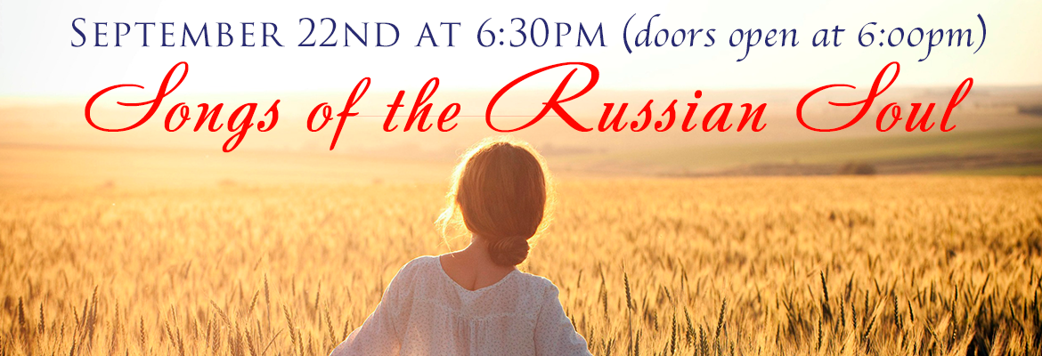 09 22 2018 – Songs of the Russian Soul - Russian Center of San Francisco